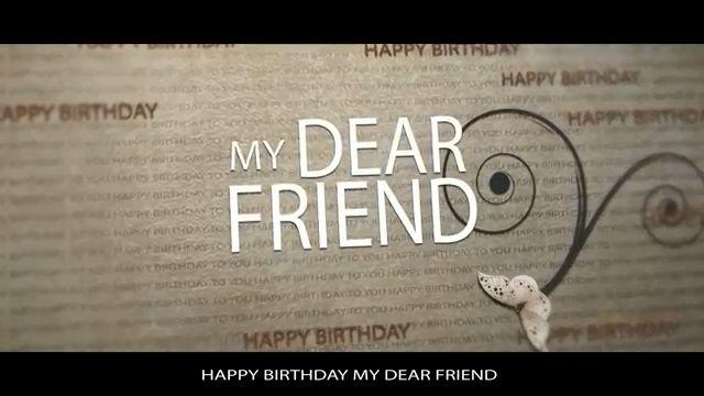 My Dear Friend Wish You a Happy Birthday Status Friend birthday status video download