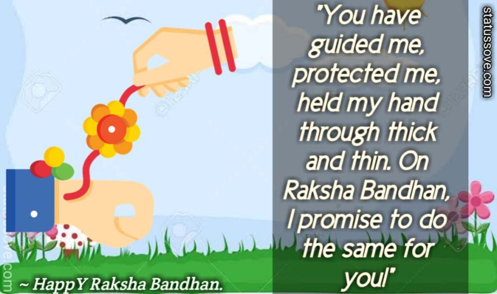 """You have guided me, protected me, held my hand through thick and thin. On Raksha Bandhan, I promise to do the same for you!"""""""