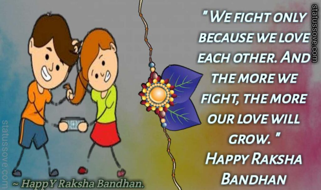We fight only because we love each other. And the more we fight, the more our love will grow.