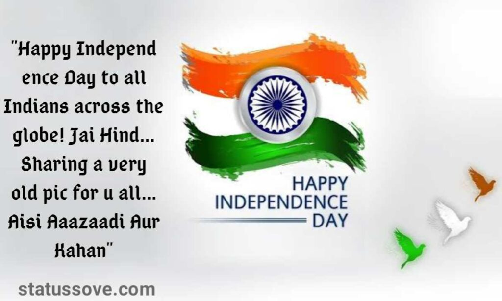 Happy Independence Day to all Indians across the globe! Jai Hind… Sharing a very old pic for u all… Aisi Aaazaadi Aur Kahan