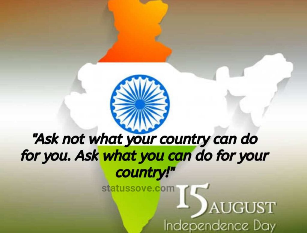 Ask not what your country can do for you. Ask what you can do for your country! Independence Day!