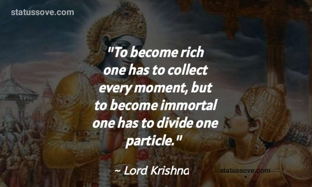 To become rich one has to collect every moment, but to become immortal one has to divide one particle.