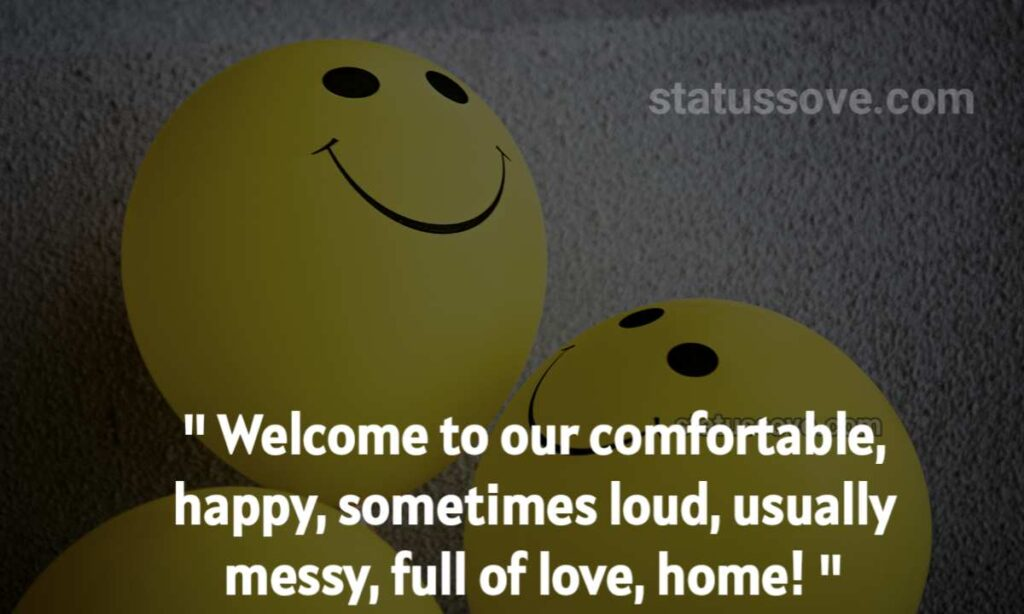 Welcome to our comfortable, happy, sometimes loud, usually messy, full of love, home!